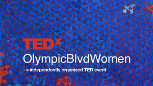 Source: TEDxOlympicBlvdWomen